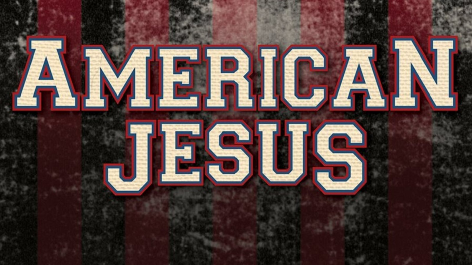American Jesus - An Exploration of Modern Christianity in the U.S.
