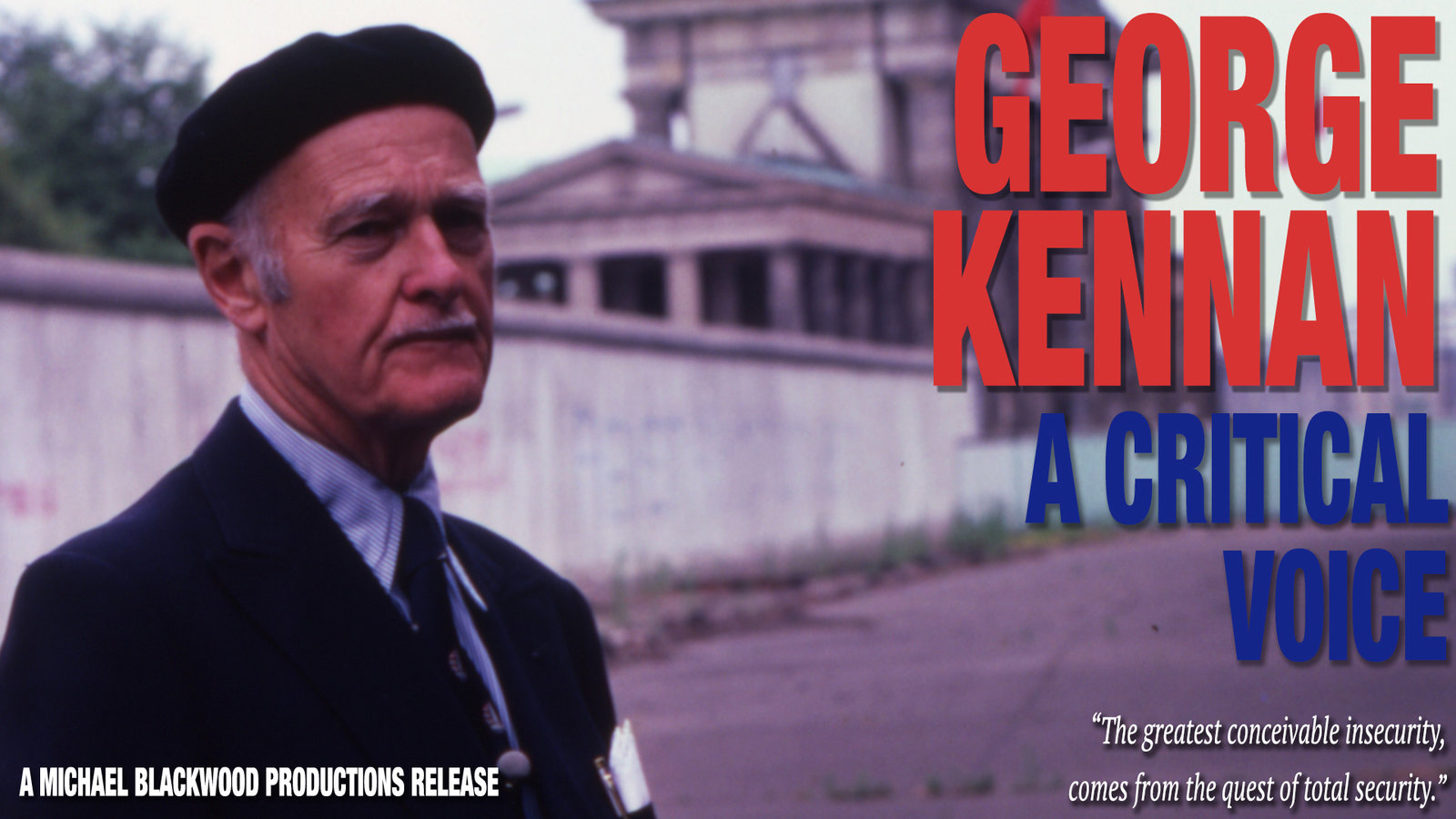 George Kennan: A Critical Voice - A Diplomatic Historian Speaks on Opposing US Involvement in Developing Nuclear Arms