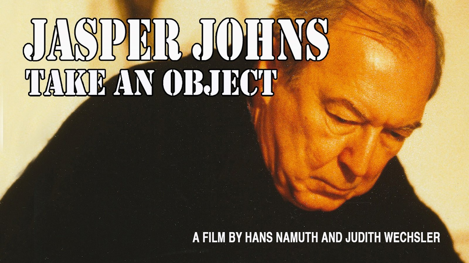 Jasper Johns: Take an Object - Portrait of an Artist at Work