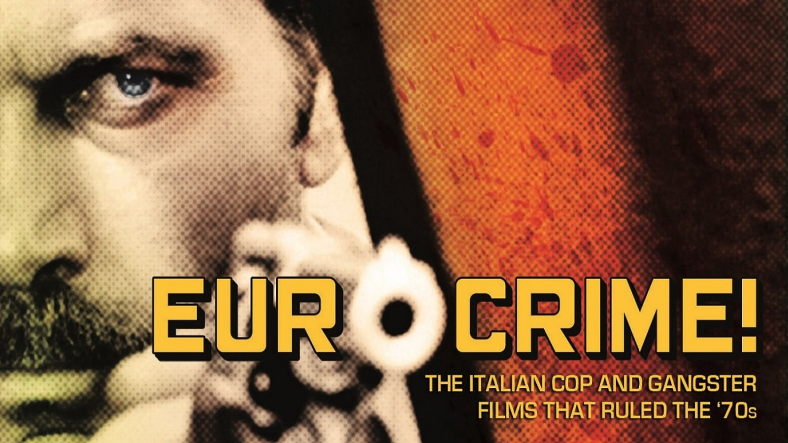 Eurocrime! - Italian Crime Cinema of the 1970s