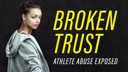Broken Trust: Ending Athlete Abuse - Edited for Language