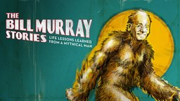 The Bill Murray Stories - Life Lessons Learned from a Mythical Man